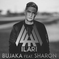ILARI, Sharon: Bujaka (feat. Sharon)