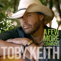 Toby Keith: A Few More Cowboys