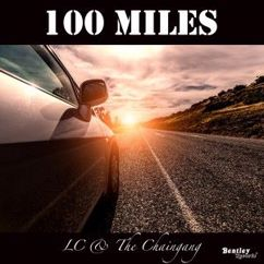 LC & The Chaingang: 100 Miles