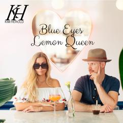 Kim Herold: Blue Eyes Lemon Queen