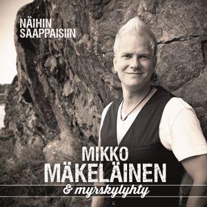 Mikko Mäkeläinen & Myrskylyhty: Näihin saappaisiin
