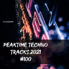 Various Artists: Peaktime Techno Tracks 2021 #100