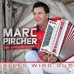 Marc Pircher: Alles wird gut