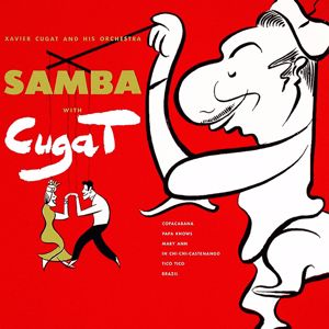 Xavier Cugat and His Orchestra: Samba With Cugat