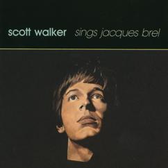 Scott Walker: If You Go Away