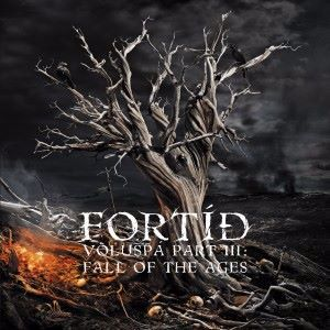 Fortid: Völuspá Part III: Fall of the Ages