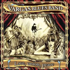 Vargas blues band: Love, union, peace