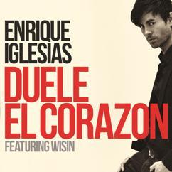 Enrique Iglesias, Wisin: DUELE EL CORAZON