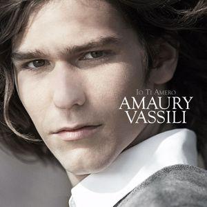 Amaury Vassili: Io Ti Amero