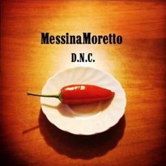 Enzo Messina & Daniele Moretto: MessinaMoretto D.N.C.