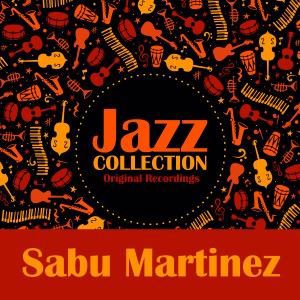 Sabu Martinez: Jazz Collection