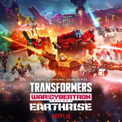 Alexander Bornstein: Transformers: War for Cybertron Trilogy: Earthrise Original Anime Soundtrack