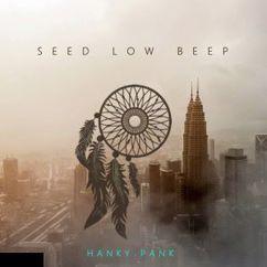Hanky Pank: Seed Low Beep