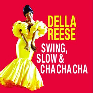 Della Reese: Swing, Slow & Cha Cha Cha