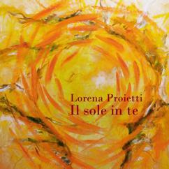 Lorena Proietti: Il sole in te