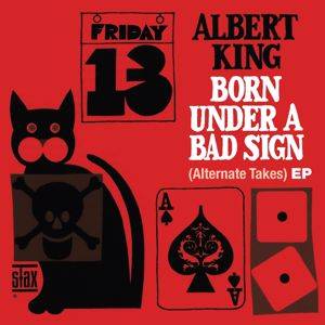 Albert King: Born Under A Bad Sign (Alternate Takes) EP