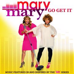 Mary Mary: Go Get It