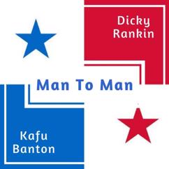 Kafu Banton & Dicky Rankin: Man To Man (En Vivo)