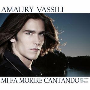 Amaury Vassili: Mi Fa Morire Cantando