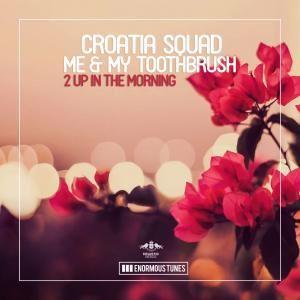 Croatia Squad & Me & My Toothbrush: S.L.E.D.G.E. (Short Edit)