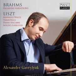 Alexander Gavrylyuk: Brahms: Paganini Variations & Liszt: Various Piano Works