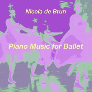 Nicola de Brun: Piano Music for Ballet