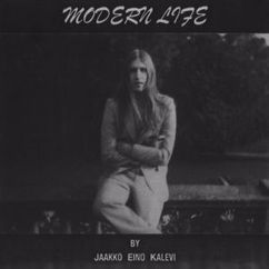 Jaakko Eino Kalevi: Modern Life