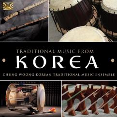 Chung Woong Korean Traditional Music Ensemble: Binari: Greeting to Good Luck