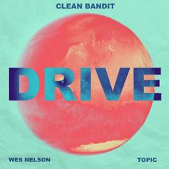 Clean Bandit, Topic, Wes Nelson: Drive (feat. Wes Nelson)