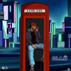Low Jay: Allô