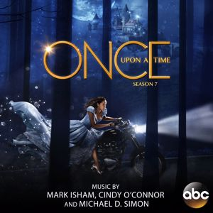 Mark Isham, Cindy O'Connor, Michael D. Simon: Once Upon a Time: Season 7 (Original Score)