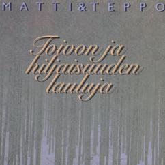 Matti ja Teppo: Toivon ja hiljaisuuden lauluja