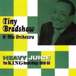 Tiny Bradshaw & His Orchestra: Heavy Juice, The King Recordings 1950-55