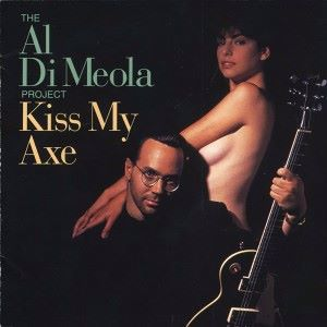 Al Di Meola: Kiss My Axe