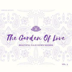 Various Artists: The Garden of Love (Beautiful Calm Down Sounds) , Vol. 3