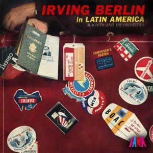 Machito & His Orchestra: Irving Berlin In Latin America