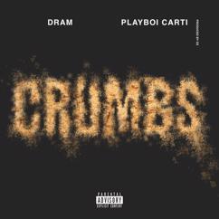 DRAM: Crumbs (feat. Playboi Carti)