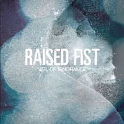 Raised Fist: Veil Of Ignorance