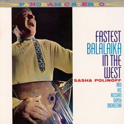 Sasha Polinoff and His Russian Gypsy Orchestra: Fastest Balalaika in the West