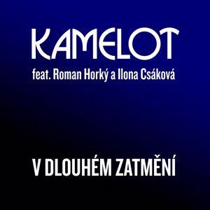 Kamelot: V dlouhém zatmění (feat. Roman Horký & Ilona Csáková)