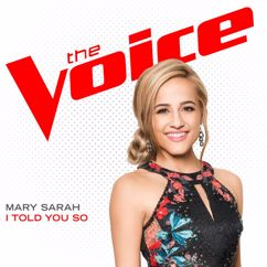 Mary Sarah: I Told You So (The Voice Performance)