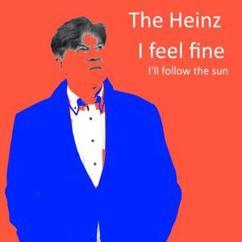 The Heinz: I Feel Fine