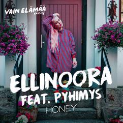 Ellinoora: Honey (feat. Pyhimys) [Vain elämää kausi 9]