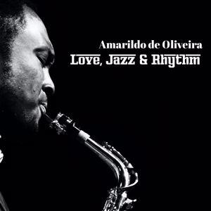 Amarildo de Oliveria: Love, Jazz & Rhythm