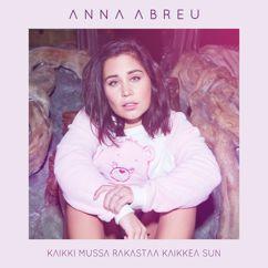 Anna Abreu: Kaikki mussa rakastaa kaikkea sun
