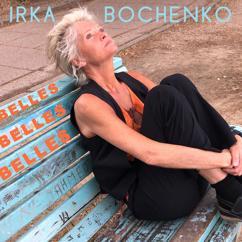 Irka Bochenko: Belles Belles Belles