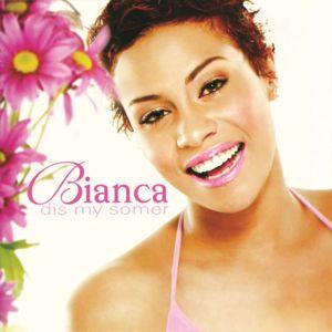 Bianca: Dis My Somer