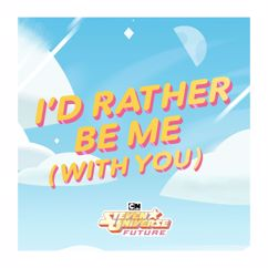 Steven Universe: I'd Rather Be Me (With You) [from Steven Universe Future] [feat. Zach Callison]