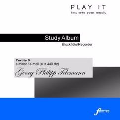 Ensemble Baroque: Play it - Study Album - Recorder/Blockflöte; Georg Philipp Telemann: Partita 5 in E Minor