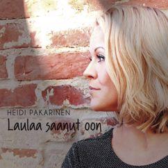 Heidi Pakarinen: Laulaa saanut oon